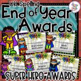Superhero End of Year Awards  - UK Spelling