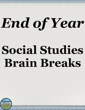 End of Year Brain Breaks for Social Studies