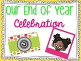 End of Year Celebration Slideshow