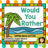End of Year Class Activity: Would You Rather Summer Break Edition