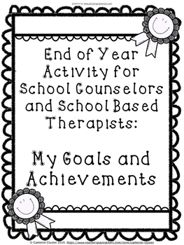 End of Year Counseling Activity - My Goals and Achievements