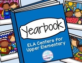 Yearbook End of the Year ELA Centers for Upper Elementary