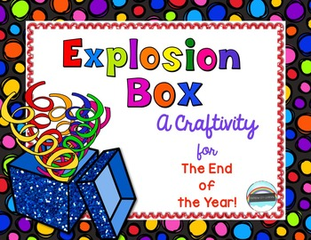 End of Year Explosion Box Craftivity