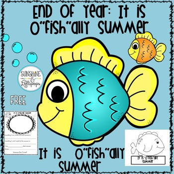 """End of Year FREE Activities:It is O""""fish""""ally Summer"""