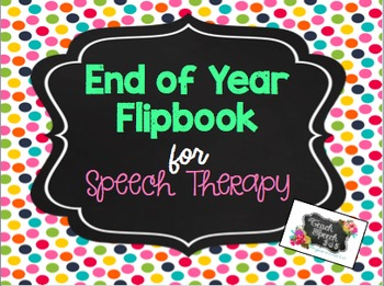 End of Year Flipbook for Speech Therapy