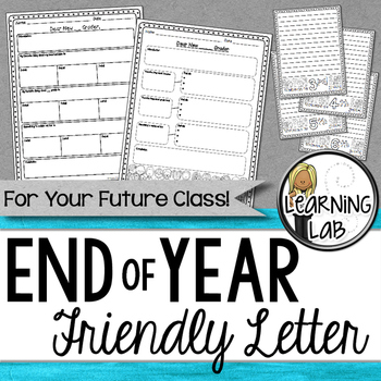 End of Year - Friendly Letter to Future Students