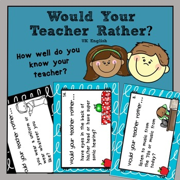 Free End of Year Fun Activity Would Your Teacher Rather? AUS UK
