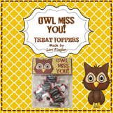 Owl Themed- Owl Miss You! Treat Toppers