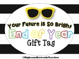 End of Year Gift Tag (Your Future is So Bright)