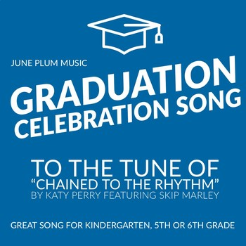 End of Year/ Graduation Song - Chained to the Rhythm