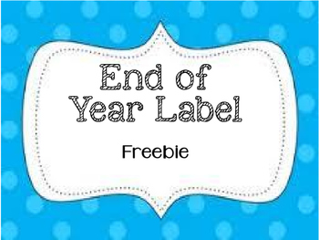 End of Year Label FREEBIE