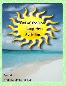 End of Year Language Arts Activities