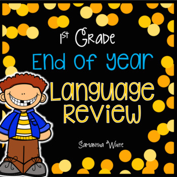 End of Year Language Review for First Grade