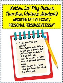 End of Year Letter to My Future Number: Argumentative/Personal Persuasive Essay