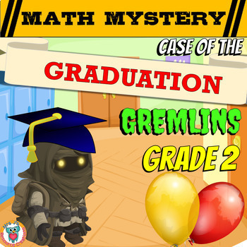 2nd Grade End of the Year Math Review: Graduation Gremlins Math Mystery