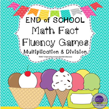 End of School Math Fact Fluency Games for Multiplication and Division
