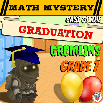 End of Year Math Mystery Activity: Graduation Gremlins (7th Grade Math Review)