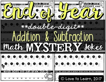 End of Year Math Mystery Jokes **Double-Digit Addition & Subtraction**