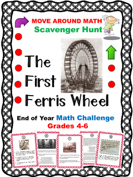 Math End of Year Review Scavenger Hunt Grades 4 5 6 The First Ferris Wheel