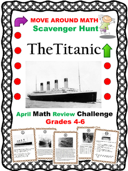 Math End of Year Review Titanic Scavenger Hunt Grades 4 5 6 7
