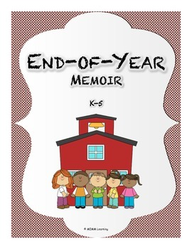 End-of-Year Memoir (K-5) - memories