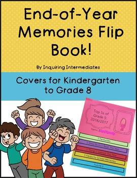 End of Year Memories Flip Book! - Title Pages for Kindergarten through Grade 8!