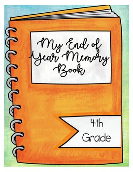 End of Year Memory Book 4th Grade