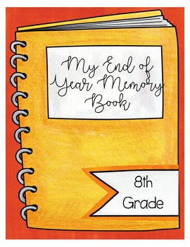 End of Year Memory Book 8th Grade