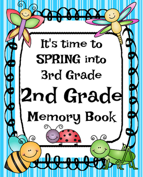 End of Year Memory Book: It's Time to SPRING Into 3rd Grade