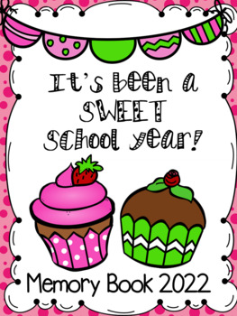 """End of Year Memory Book... """"It's Been a SWEET Year"""""""
