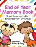 End of Year Memory Book: Special Moments for Kindergarten - 2nd Grade