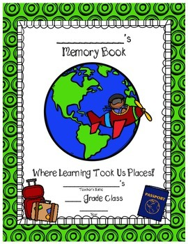 End of Year Memory Book - Where Learning Took Us Places