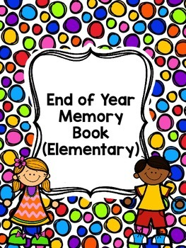 End of Year Memory Book for Upper Elementary