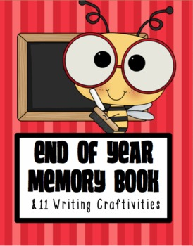 End of Year Memory Book w/ 11 Writing Craftivities