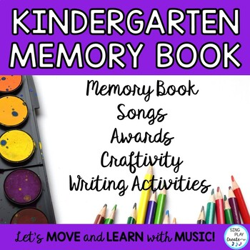End of Year Memory Book with Songs, Craftivity, Kinder