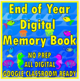 Digital End of Year Memory Book - NO PREP - Distance Learning