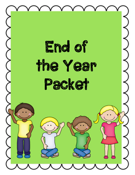 End of Year Packet *NEWLY EDITED*