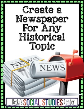 End of Year Project - Middle School: Create a Newspaper on Any Historical Topic