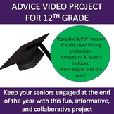 End of Year Project for 12th Graders--Advice Video--Engagi