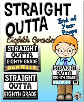 End of Year Props ~ Straight Outta Eighth Grade