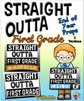End of Year Props ~ Straight Outta First Grade