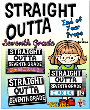 End of Year Props ~ Straight Outta Seventh Grade