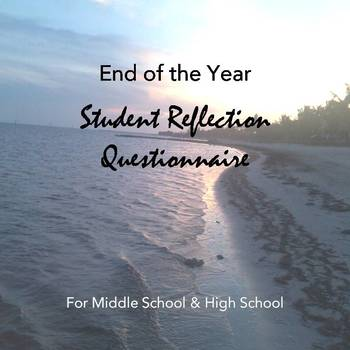 What Did I Learn? End of Year Reflection Questionnaire for Middle & High School