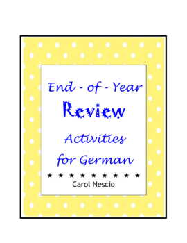 End-of-Year Review * Activities For German