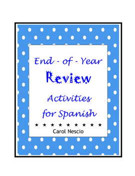 End-of-Year Review * Activities For Spanish