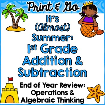 End of Year Review: First Grade Math (Addition and Subtraction)