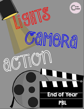 End of Year Review PBL (Lights Camera Action)