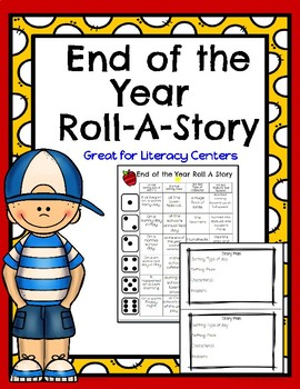 End of Year Roll A Story!