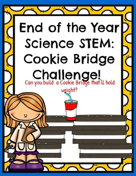 End of Year STEM/SCIENCE: : Build a Cookie Bridge!
