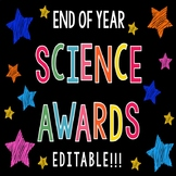 End of Year Science Awards- Editable!!